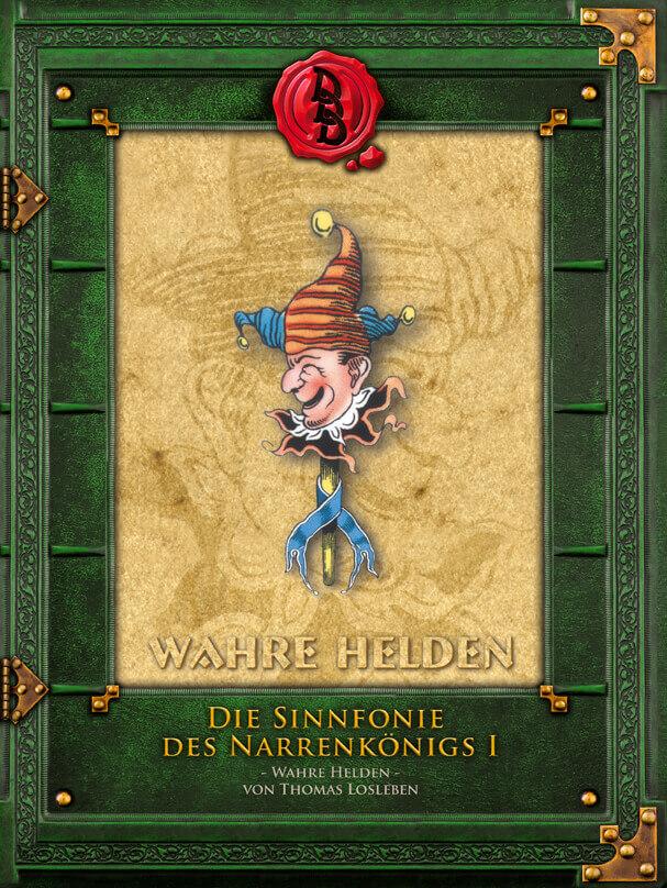 Cover des DDD Abenteuer- und Quellenbandes Die Sinnfonie des Narrenkönigs I - Wahre Helden